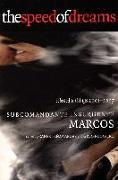 Cover-Bild zu The Speed of Dreams: Selected Writings 2001-2007 von Marcos, Subcomandante Insurgente