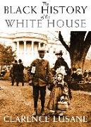 Cover-Bild zu The Black History of the White House (eBook) von Lusane, Clarence