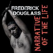 Cover-Bild zu Frederick Douglass - Narrative of the Life (Audio Download) von Douglass, Frederick