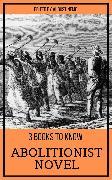 Cover-Bild zu 3 books to know - Abolitionist Novel (eBook) von Douglass, Frederick