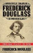 Cover-Bild zu Narrative of the Life of Frederick Douglass (Original Classic Edition) von Douglass, Frederick