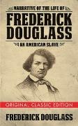 Cover-Bild zu Narrative of the Life of Frederick Douglass (Original Classic Edition) (eBook) von Douglass, Frederick