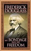 Cover-Bild zu My Bondage and My Freedom (Original Classic Edition) (eBook) von Douglass, Frederick