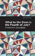 Cover-Bild zu What to the Slave is the Fourth of July? (eBook) von Douglass, Frederick