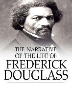 Cover-Bild zu The Narrative of the Life of Frederick Douglass (eBook) von Douglass, Frederick
