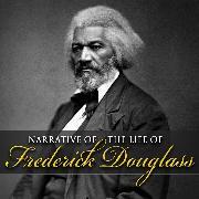 Cover-Bild zu Narrative of the Life of Frederick Douglass (Unabridged) (Audio Download) von Douglass, Frederick