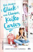 Cover-Bild zu Gib deinem Glück eine Chance, Keiko Carter von Florence, Debbi Michiko