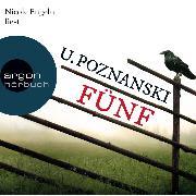 Cover-Bild zu Fünf - Kaspary & Wenninger ermitteln, (Ungekürzte Lesung) (Audio Download) von Poznanski, Ursula