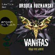 Cover-Bild zu Grau wie Asche - Vanitas, (Gekürzte Lesung) (Audio Download) von Poznanski, Ursula