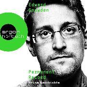 Cover-Bild zu Edward Snowden: Permanent Record - Meine Geschichte (Ungekürzte Lesung) (Audio Download) von Snowden, Edward