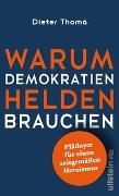 Cover-Bild zu Warum Demokratien Helden brauchen von Thomä, Dieter