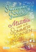 Cover-Bild zu Summer Girls, Band 1: Matilda und die Sommersonneninsel von Sahler, Martina