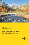 Cover-Bild zu Der Wald und die Alpen von Landolt, Elias