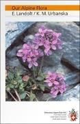Cover-Bild zu Our alpine flora von Landolt, Elias