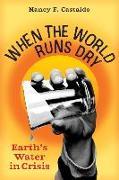 Cover-Bild zu When the World Runs Dry von Castaldo, Nancy F.
