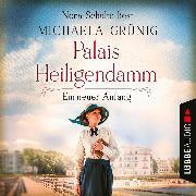 Cover-Bild zu Ein neuer Anfang - Palais Heiligendamm, Teil 1 (Ungekürzt) (Audio Download) von Grünig, Michaela