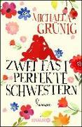 Cover-Bild zu Zwei fast perfekte Schwestern (eBook) von Grünig, Michaela