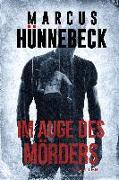 Cover-Bild zu Im Auge des Mörders von Hünnebeck, Marcus