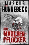 Cover-Bild zu Der Mädchenpflücker von Hünnebeck, Marcus
