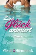 Cover-Bild zu Zum Glück animiert (eBook) von Wendt, Kirsten