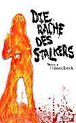Cover-Bild zu Die Rache des Stalkers (eBook) von Hünnebeck, Marcus
