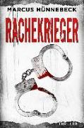 Cover-Bild zu Rachekrieger von Hünnebeck, Marcus