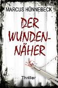 Cover-Bild zu Der Wundennäher von Hünnebeck, Marcus