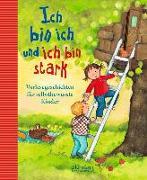 Cover-Bild zu Ich bin ich und ich bin stark von Zöller, Elisabeth