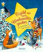 Cover-Bild zu Erzähl mir vom Weihnachtszauber von Ameling, Anne