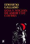 Cover-Bild zu Días y noches de amor y de guerra (eBook) von Galeano, Eduardo