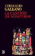 Cover-Bild zu La canción de nosotros (eBook) von Galeano, Eduardo