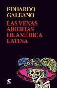 Cover-Bild zu Las venas abiertas de América Latina (eBook) von Galeano, Eduardo H.