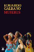 Cover-Bild zu Mujeres (eBook) von Galeano, Eduardo H.