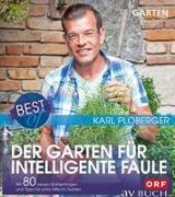 Cover-Bild zu Best of der Garten für intelligente Faule von Ploberger, Karl