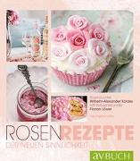 Cover-Bild zu Rosen-Rezepte der neuen Sinnlichkeit von Kötter, Engelbert (Hrsg.)