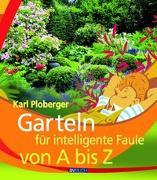 Cover-Bild zu Garteln für intelligente Faule von Ploberger, Karl