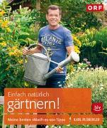 Cover-Bild zu Einfach natürlich gärtnern! von Ploberger, Karl
