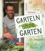 Cover-Bild zu Garteln ohne Garten von Ploberger, Karl