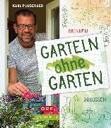 Cover-Bild zu Garteln ohne Garten (eBook) von Ploberger, Karl