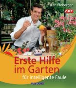Cover-Bild zu Erste Hilfe im Garten für intelligente Faule (eBook) von Ploberger, Karl