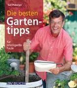 Cover-Bild zu Die besten Gartentipps für intelligente Faule von Ploberger, Karl