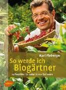 Cover-Bild zu So werde ich Biogärtner (eBook) von Ploberger, Karl
