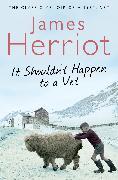 Cover-Bild zu It Shouldn't Happen to a Vet von Herriot, James