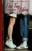Cover-Bild zu Ein Tag und zwei Leben von Popescu, Adriana