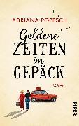 Cover-Bild zu Goldene Zeiten im Gepäck von Popescu, Adriana