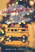 Cover-Bild zu Das Weihnachtsmärchen des Ben Polar (eBook) von Popescu, Adriana