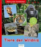 Cover-Bild zu Meine große Tierbibliothek: Tiere der Wildnis von Denis-Huot, Christine