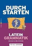 Cover-Bild zu Durchstarten Latein / Durchstarten Latein Grammatik. Coachingbuch von Kautzky, Wolfram