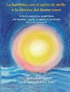 Cover-Bild zu La Bambina Con Il Calice Di Stelle E La Discesa del Fiume Rosso von Turci, Gabriella Karin