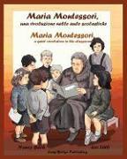 Cover-Bild zu Maria Montessori, Una Rivoluzione Nelle Aule Scolastiche - Maria Montessori, a Quiet Revolution in the Classroom von Bach, Nancy